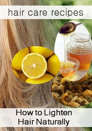 natural ways to lighten your hair chamomile lemon honey